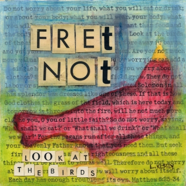 """""""Fret Not"""" by Laura Kestly"""