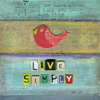 """""""Live Simply"""" by Laura Kestly"""